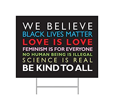 We Believe Yard Sign with Ground Stakes | Lawn Black Lives Matter Weather-Proof Corrugated Plastic Poster Material | Bright Bold Full Color Political XLarge Yard Sign 24 inch by 18 inch includes metal