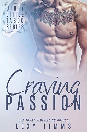 Craving Passion: Billionaire Workplace Taboo Romance (Dirty Little Taboo Series, Band 4)