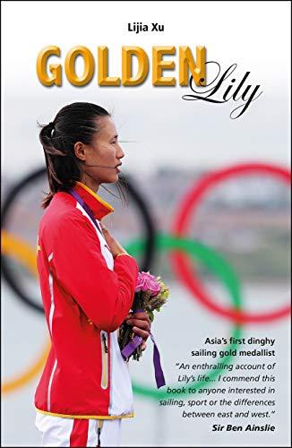 Golden Lily: Asia's 1 Dinghy Sailing Gold Medallist (Making Waves)