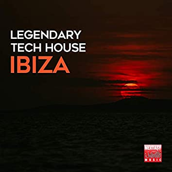 Legendary Tech House Ibiza