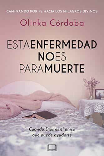 Portada del libro Esta enfermedad no es para muerte de Olinka Córdoba