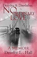 No Ordinary Love: A Memoir