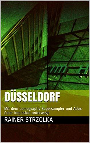 Düsseldorf: Mit dem Lomography Supersampler und Adox Color Implosion unterwegs