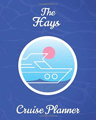 The Hays Cruise Planner: Personalized Notebook for Planning a Travel Adventure (International Cruising Notebooks Series)