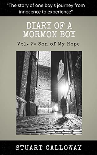 Diary of A Mormon Boy: Vol. 2: Son of My Hope (English Edition)