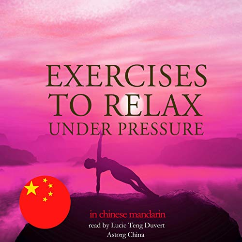『Exercises to relax under pressure in Chinese Mandarin』のカバーアート