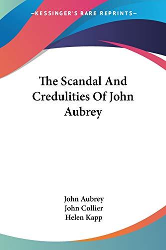 The Scandal and Credulities of John Aubrey