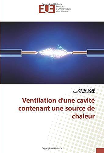 Ventilation d'une cavité contenant une source de chaleur