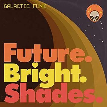 Future. Bright. Shades.