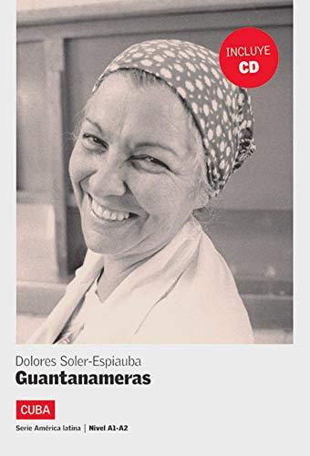 Guantanameras: Cuba . Spanische Lektüre für das 3. Lernjahr. Buch mit Audio-CD (América Latina)