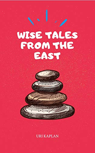 Wise Tales From the East: The Essential Collection