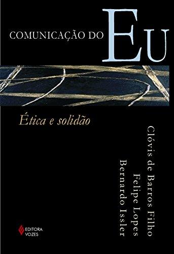 Comunicação do eu: Ética e solidão