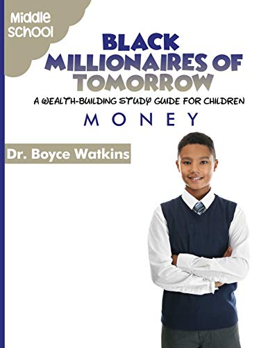 The Black Millionaires of Tomorrow: A Wealth-Building Study Guide for Children - Middle School: Money