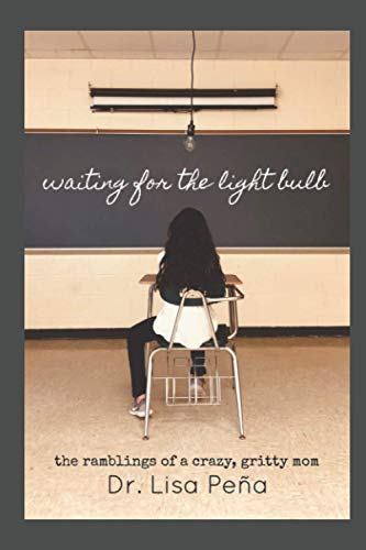 Waiting for the Light Bulb: the ramblings of a crazy, gritty mom
