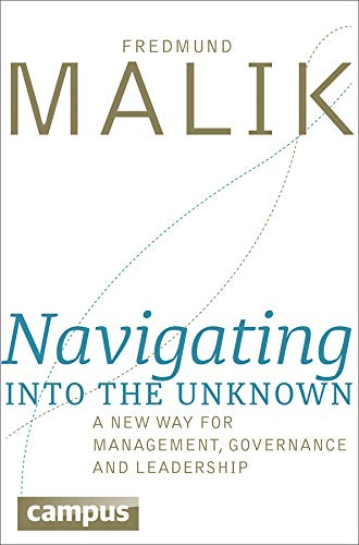 Navigating into the Unknown: A new way for management, governance and leadership