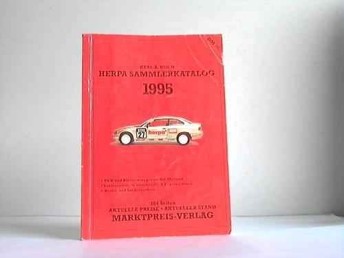 Herpa Sammlerkatalog 1995. Personenwagen und Kleinlaster. Serienmodelle, Vitrinenmodelle, Werbe- und Sondermodelle. Solozugmaschinen in Vitrine