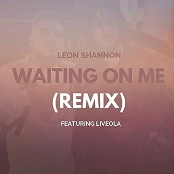 Waiting on Me (Remix)