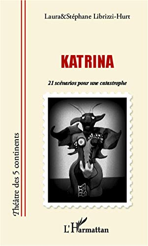 Katrina: 21 scénarios pour une catastrophe