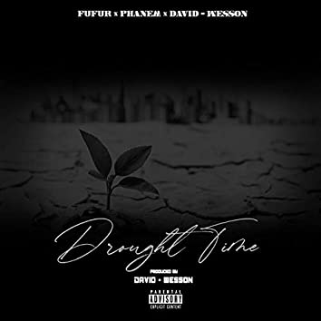 Drought Time (feat. Phanem)