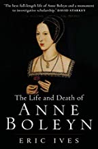 Best life and death of anne boleyn eric ives Reviews