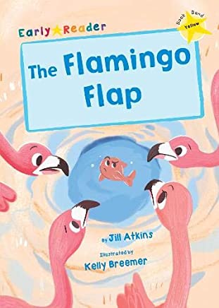 The Flamingo Flap: (Yellow Early Reader)