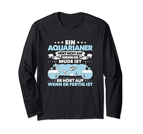 Aquarianer Alltäglicher Fleiß Aquarium Zierfische Aquaristik Langarmshirt