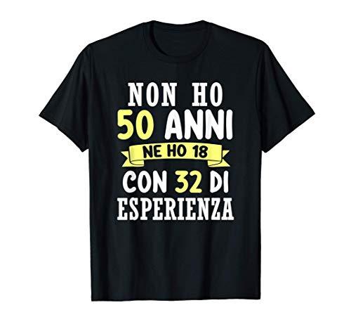 Regalo Divertente Non Ho 50 anni Di Compleanno Uomo Donna Maglietta