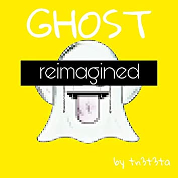 Ghost Reimagined
