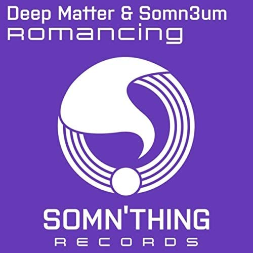 Deep Matter & Somn3um
