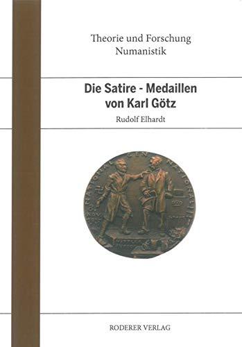 Die Satire Münzen von Karl Götz (Theorie und Forschung / Numismatik)