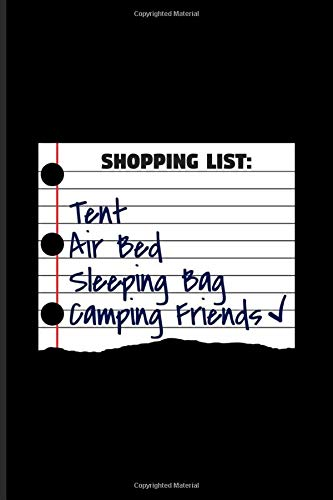 Shopping List Tent Camping Friends: Funny Camping Journal | Notebook | Workbook For Outdoor & Campfire Lover - 6x9 - 100 Graph Paper Pages