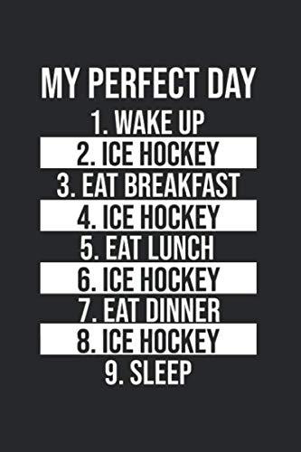 My perfect day Ice Hockey: A5 Punkteraster Notizbuch für Eishockey, Hockey Spieler, Trainer, Torwart