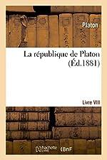 La république de Platon- Livre VIII de Platon