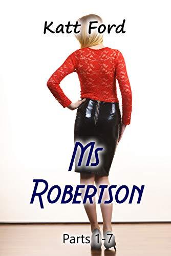 Ms Robertson: Parts 1 - 7