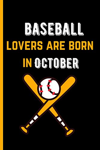 Baseball Lovers Are Born In October: Blank Lined Notebook Journal - Perfect Gift Birthday -
