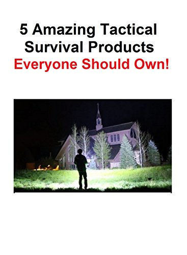 5 Tactical Survival Defense Products: You Need !
