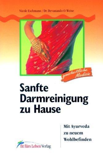 Sanfte Darmreinigung zu Hause: Mit Ayurveda zu neuem Wohlbefinden von Devanando O Weise (Oktober 2003) Broschiert