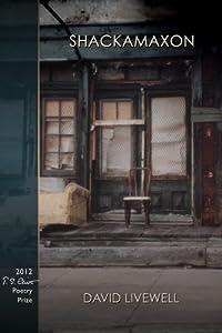 Shackamaxon (T.S. Eliot Prize Winner, 2012) (New Odyssey Series)