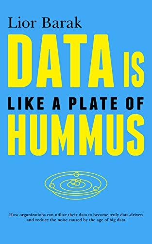 Data is Like a Plate of Hummus (The Hummus Club Book 1) (English Edition)