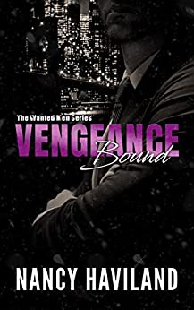 Vengeance Bound (The Wanted Men Series Book 4) by [Nancy Haviland]