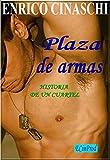 Plaza De Armas: Historia De Un Cuartel
