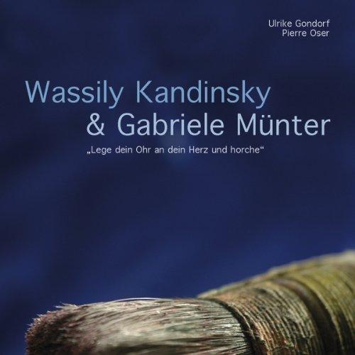 Wassily Kandinsky und Gabriele Münter. Lege dein Ohr an dein Herz und horche audiobook cover art