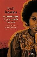 eBook O feminismo é para todo mundo: Políticas arrebatadoras