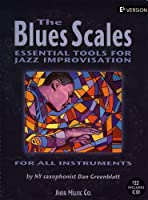 The Blues Scales: Essential Tools for Jazz Improvising (Eb Version)