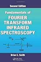 Fundamentals Of Fourier Transform Infrared Spectroscopy, 2Nd Edition (Special Indian Edition) [Hardcover] [Jan 01, 2016] Brian C. Smith