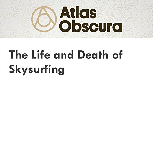 The Life and Death of Skysurfing audiobook cover art