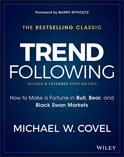 Trend Following: How to Make a Fortune in Bull, Bear, and Black Swan Markets: 5
