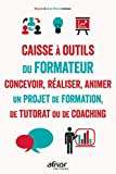 La caisse à outils du formateur - Concevoir, réaliser animer un projet de formation, de tutorat ou de coaching - 5