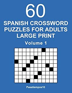 Spanish Crossword Puzzles for Adults Large Print - Volume 1 (Spanish Edition)