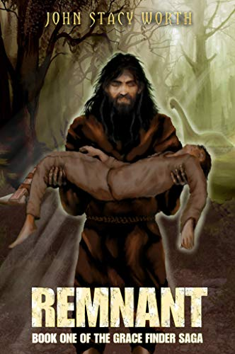 Remnant: Noah Fiction Series (Grace Finder Book 1) by [John Stacy Worth]